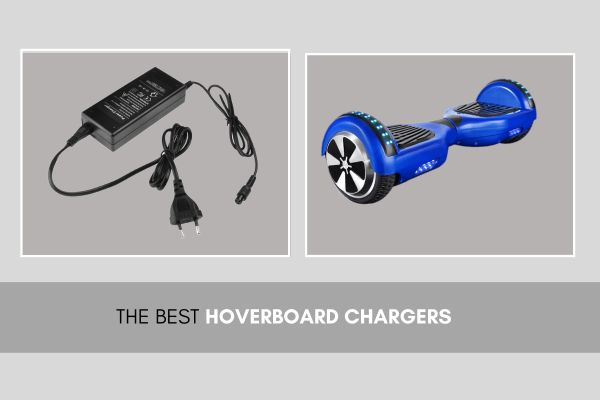 Best Hoverboard Chargers