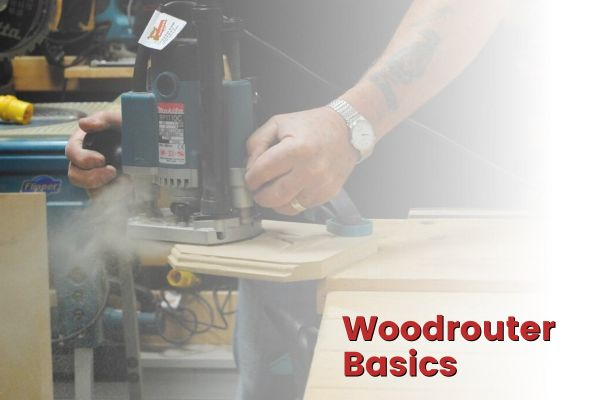 14 Basics Of Woodrouter You Must Know