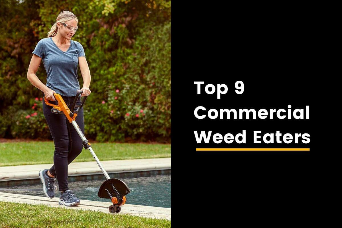 9 Best Commercial Weed Eaters [SMART BUYERS GUIDE]